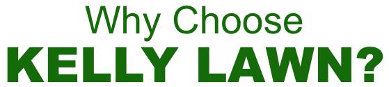 Why Choose Kelly Lawn